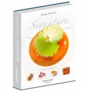 Book SIGNATURE Entremets et Petits Cakes by Johan Martin